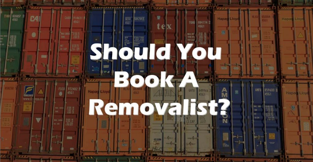 """Should You Book A Removalist"" text in front of a wall of freight containers"